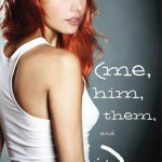 Me, Him, Them and It by Caela Carter