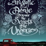 Aristotle & Dante Discover the Secrets of the Universe