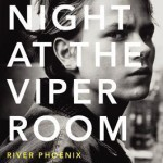 Last Night at the Viper Room River Phoenix