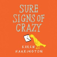 Sure Signs of Crazy by Karen Harrington Audiobook Review