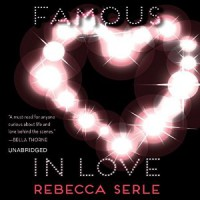 Famous in Love by Rebecca Serle Audiobook Review