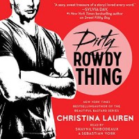 Dirty Rowdy Thing by Christina Lauren Audiobook Review