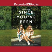 Since You've Been Gone by Morgan Matson Audiobook Review
