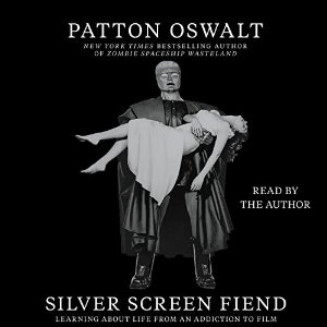 Audiobook Review: Silver Screen Fiend by Patton Oswalt