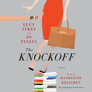 Audiobook Review: The Knockoff by Lucy Sykes and Jo Piazza