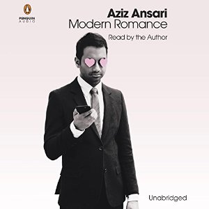 Audiobook Review: Modern Romance by Aziz Ansari