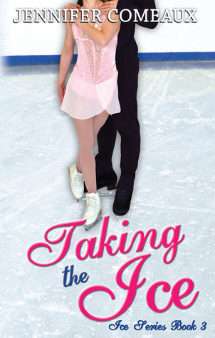 Taking the Ice by Jennifer Comeaux