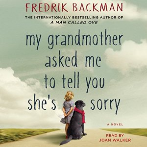 My Grandmother Asked Me to Tell You She's Sorry by Fredrik Backman