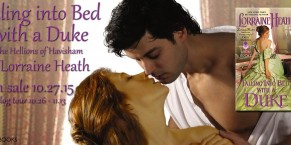 Blog Tour: Falling Into Bed With a Duke by Lorraine Heath | Guest Post & Giveaway