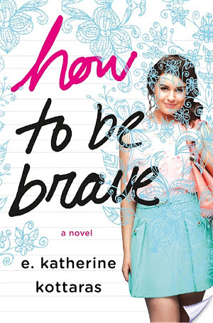 Spotlight and Giveaway: How to Be Brave by E. Katherine Kottaras