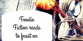 Top Ten Foodie Fiction Reads to Feast On