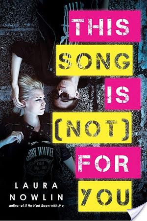 Spotlight and Giveaway: This Song is Not for You by Laura Nowlin