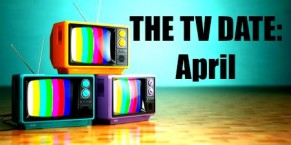 Ten April TV Premieres to Watch