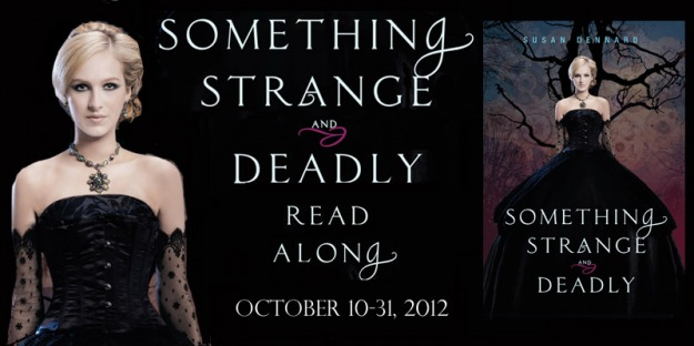 Something Strange And Deadly by Susan Dennard Read-Along