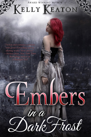 Embers in a Dark Frost by Kelly Keaton