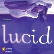 Lucid by Ron Bass, Adrienne Stoltz audiobook cover