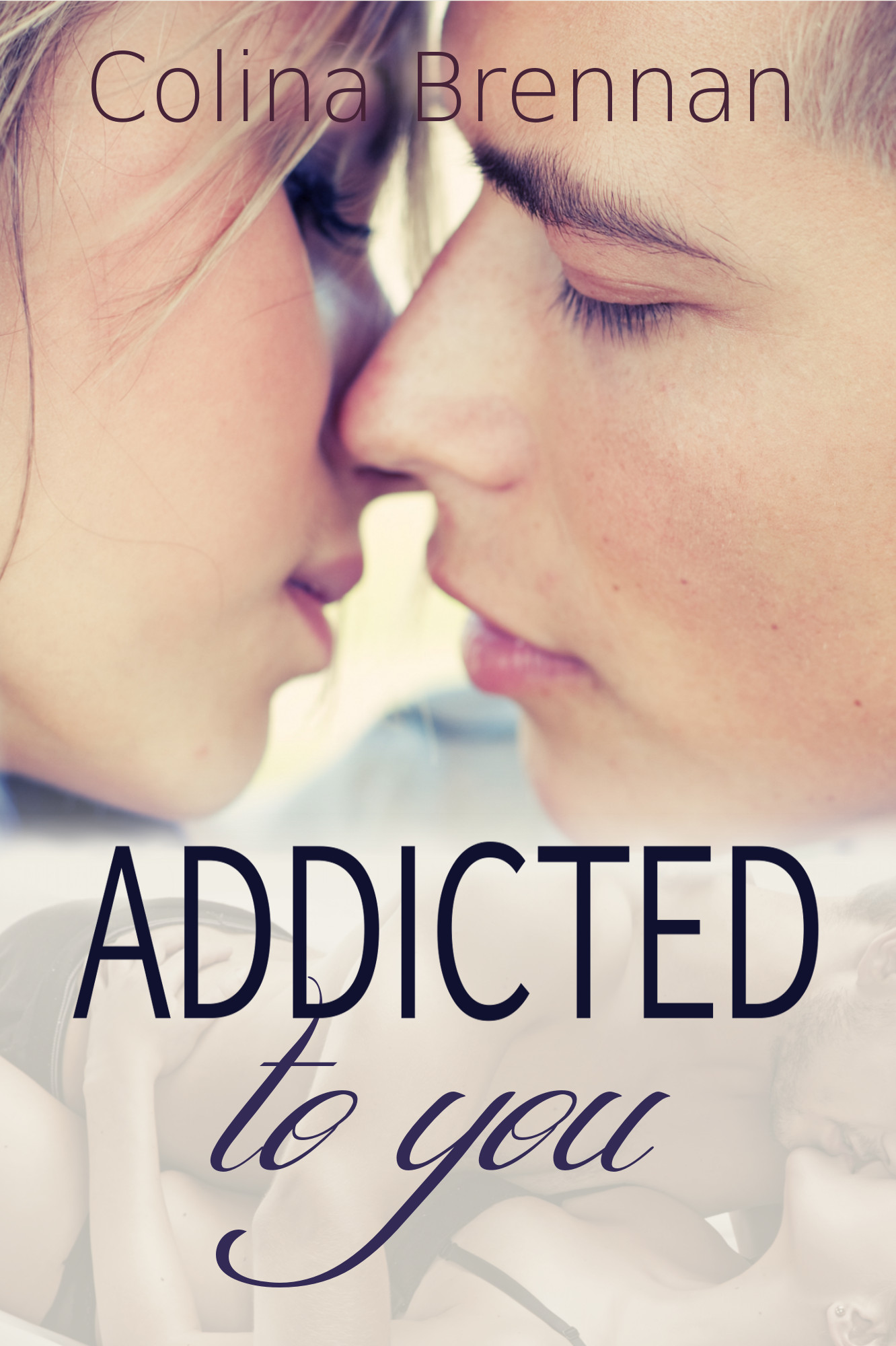 Addicted to You by Calina Brennan