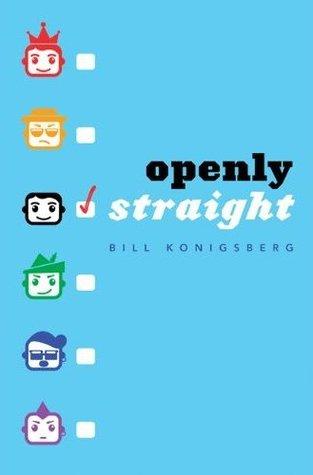 Openly Straight by Bill Konigsberg
