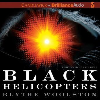 Black Helicopters audiobook Blythe Woolston