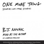 One More Thing B.J. Novak audiobook