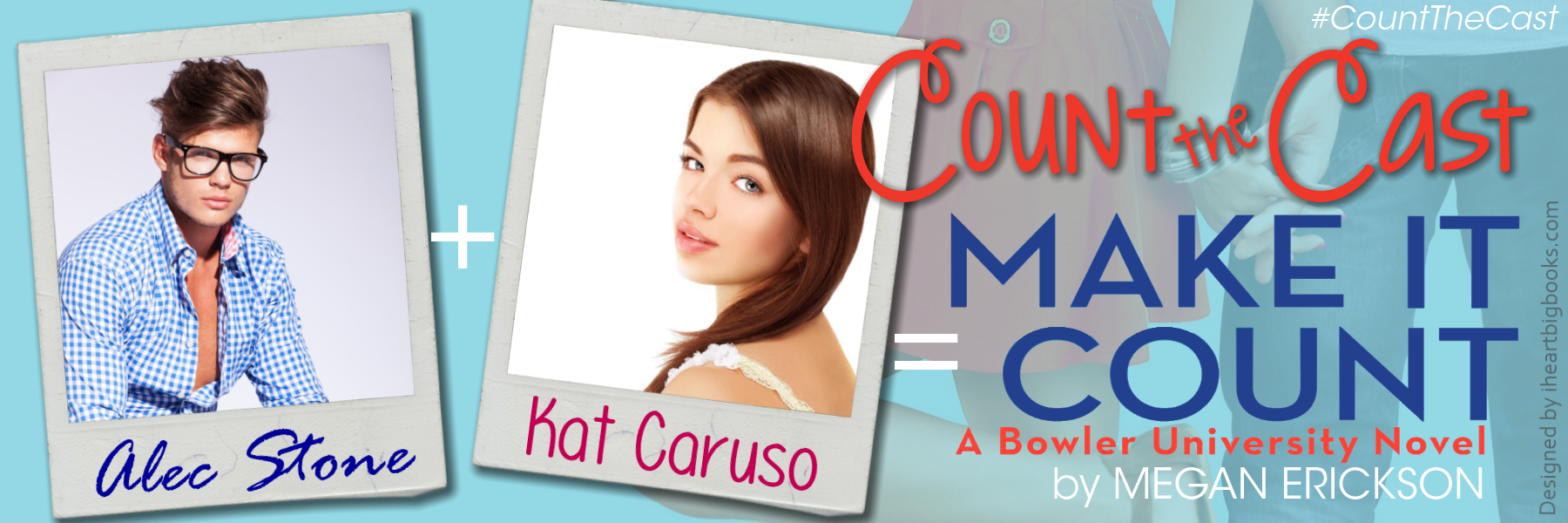 Megan Erickson - Make it Count - Count the Cast