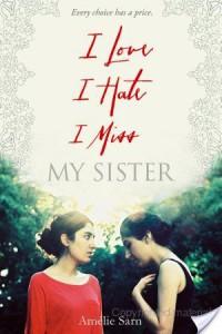 YA Diversity Book Club: I Love I Hate I Miss My Sister by Amélie Sarn