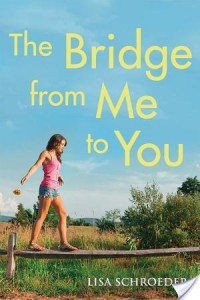 The Bridge from Me to You by Lisa Schroeder