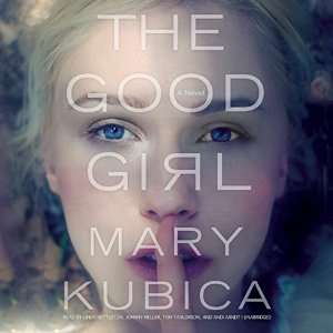 The Good Girl by Mary Kubica Audiobook Review