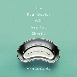 Audiobook Review: The Real Doctor Will See You Shortly