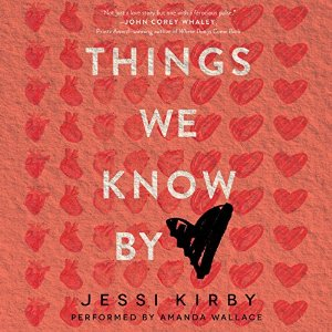Audiobook Review: Things We Know By Heart by Jessi Kirby