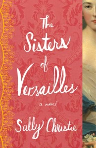 The Sisters of Versailles by Sally Christie | Spotlight and Giveaway