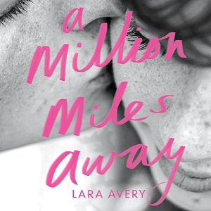 Audiobook Review: A Million Miles Away by Lara Avery
