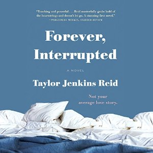 Audiobook Review: Forever, Interrupted by Taylor Jenkins Reid