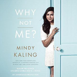 Audiobook Review: Why Not Me? by Mindy Kaling