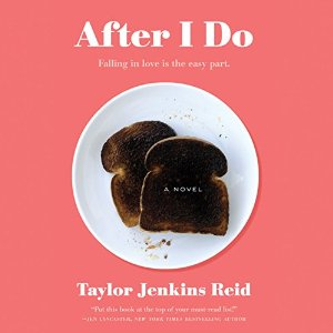 Audiobook Review: After I Do by Taylor Jenkins Reid