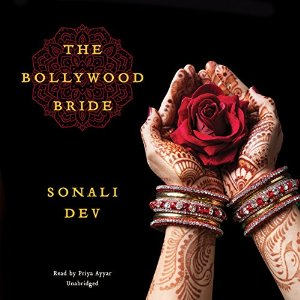 Audiobook Review: The Bollywood Bride by Sonali Dev