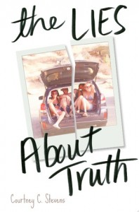 Blog Tour: The Lies About Truth by Courtney C. Stevens Review | Giveaway