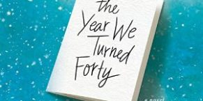 Audiobook Review: The Year We Turned Forty by Liz Fenton and Lisa Steinke