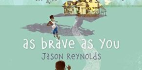 Audiobook Review: As Brave As You by Jason Reynolds