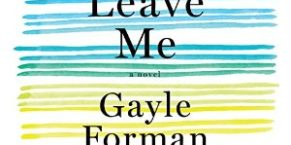 Audiobook Review: Leave Me by Gayle Forman